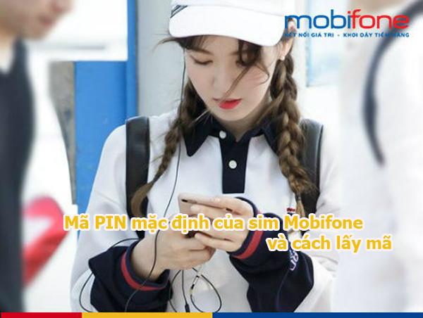 Tìm hiểu mã PIN mặc định của sim Mobifone và cách lấy mã