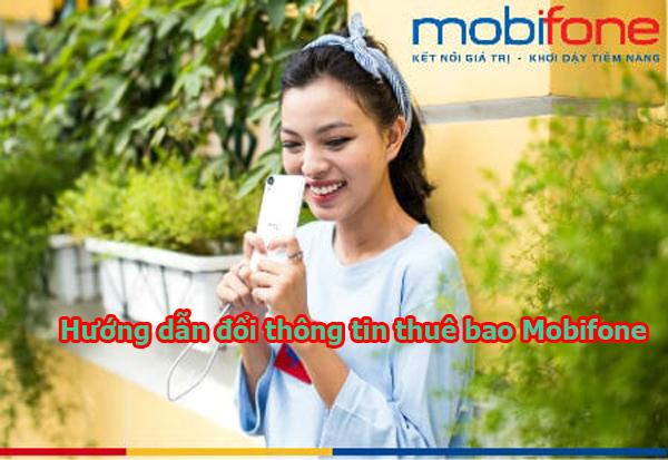 Cách đổi thông tin thuê bao Mobifone chính xác nhất
