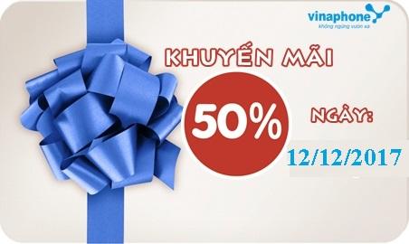 Mua thẻ cào Vinaphone nạp ngay nhận 50% ngày 12/12/2017