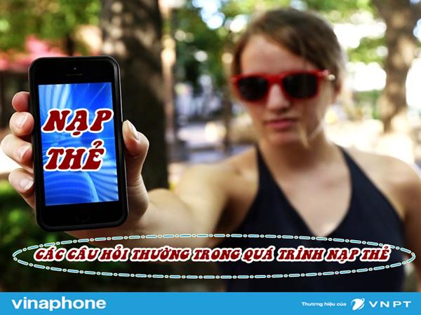 Hỏi đáp thắc mắc của người dùng khi nạp thẻ Vinaphone