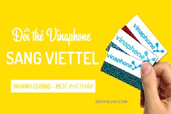 Đổi thẻ Viettel sang Vina nhanh chóng nhất để nạp tiền vào tài khoản thuê bao