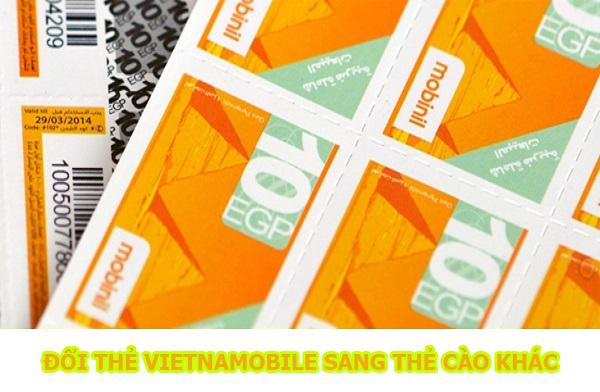 Đổi thẻ cào Vietnamobile sang thẻ cào khác phí thấp nhất