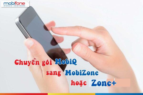 Hướng dẫn chuyển đổi gói MobiQ sang MobiZone và Zone+ Mobifone đơn giản nhất