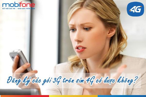 Những thắc mắc thường gặp khi đăng kí 3G mobifone trên sim 4G mobifone