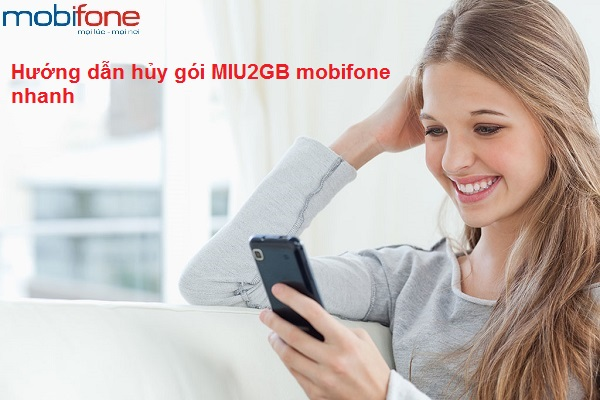 Làm sao hủy gói MIU2GB mobifone nhanh nhất?