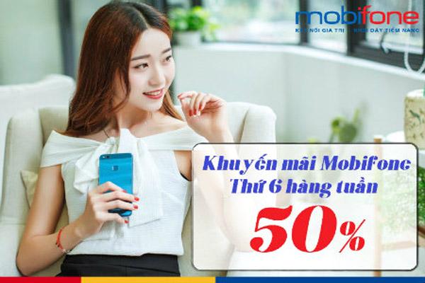 Mobifone khuyến mãi tặng 50% thẻ nạp thứ 6 hàng tuần ngày 5/1/2018