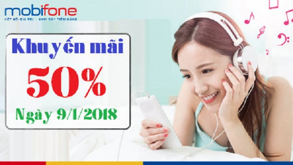 Mobifone khuyến mãi 50% giá trị thẻ nạp trong ngày 9/1/2018