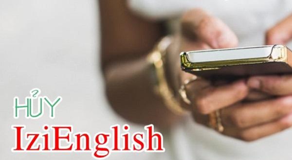 Cách hủy dịch vụ IziEnglish Vinaphone nhanh nhất qua tin nhắn