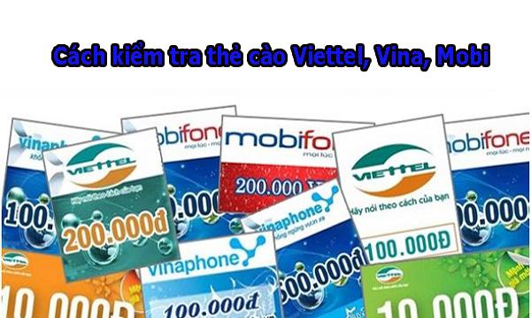 Cách kiểm tra thẻ cào Viettel, Vina, Mobi chính xác và nhanh nhất