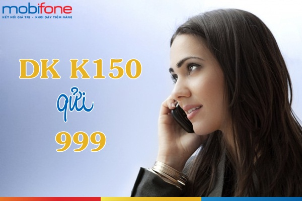 Tặng 250 phút gọi miễn phí khi đăng ký gói khyến mãi K150 Mobifone