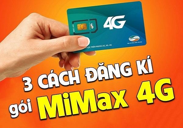 Có 3 cách đăng ký gói MiMax 4G Viettel trọn gói dành cho bạn