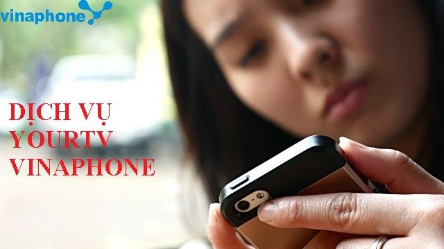 Hướng dẫn đăng ký nhanh dịch vụ your TV của Vinaphone