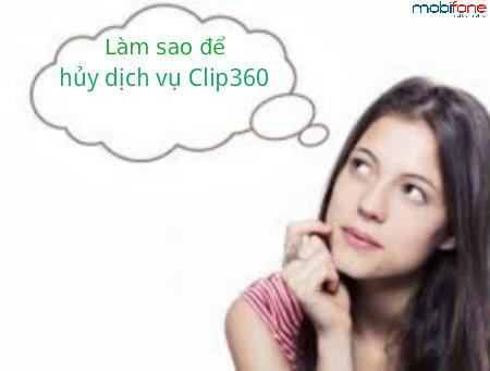 Hướng dẫn nhanh cách hủy dịch vụ Clip360 mobifone