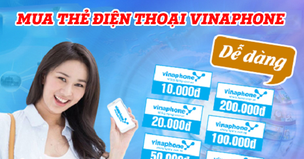 Mua thẻ điện thoại Vinaphone giá rẻ, nhiều ưu đãi