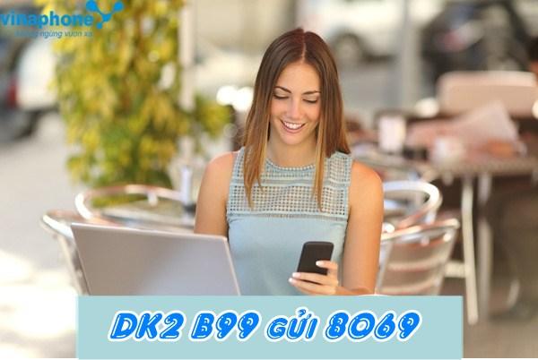 Miễn phí dưới 10 phút khi tham gia đăng ký gói cước B99 Vinaphone