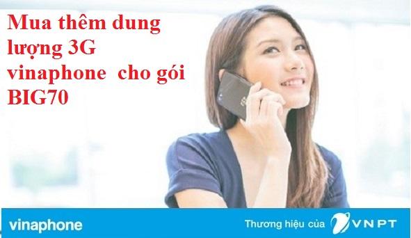 Bật mí nhanh cách mua thêm dung lượng 3G vinaphone cho gói BIG70