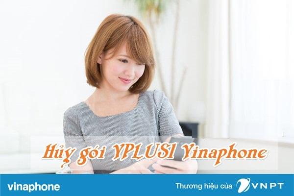 Hướng dẫn nhanh cách hủy gói VPlus1 vinaphone ưu đãi nhất