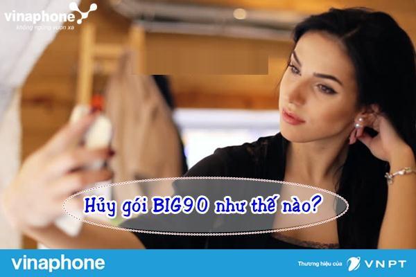 Làm sao để hủy gói BIG90 vinaphone qua số tổng đài 888 ?