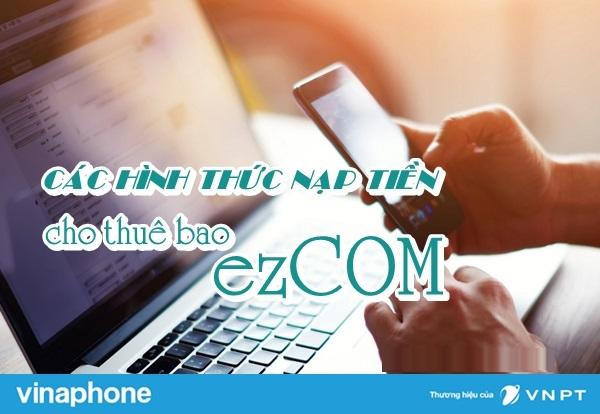 Những cách nạp tiền điện thoại cho thuê bao Ezcom vinaphone mới nhất