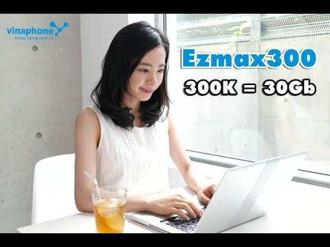 Bật mí nhanh cách đăng kí  gói Ezmax300 Vinaphone