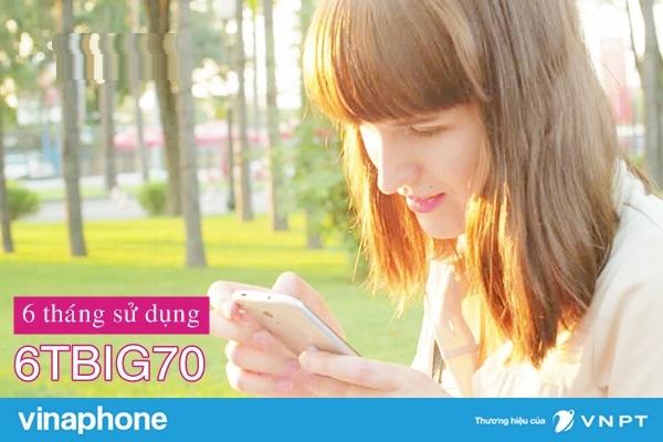 Đăng kí nhanh gói 6TBIG70 Vinaphone thỏa sức truy cập mạng trong 6 tháng