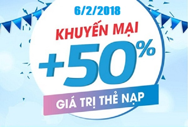 Thông tin chương trình Vinaphone khuyến mãi 50% giá trị thẻ nạp ngày 6/2/2018