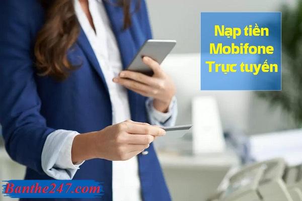 Làm sao để nạp tiền mobifone online nhanh chóng nhất?