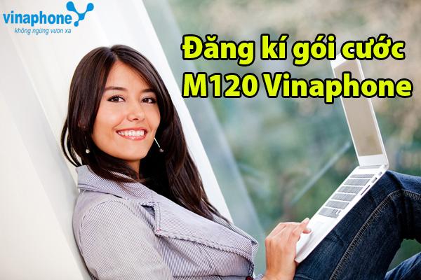 Đăng kí gói cước M120 Vinaphone chỉ trong một nốt nhạc