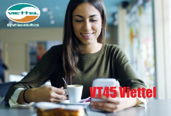 Chi tiết cách đăng ký gói cước VT45 Viettel siêu nhanh