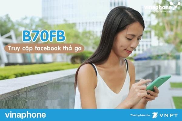 Hướng dẫn nhanh cách đăng kí gói B70FB Vinaphone nhận ngay ưu đãi