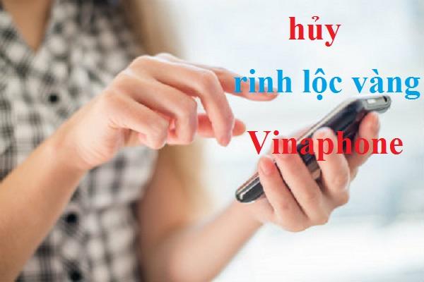 Hủy dịch vụ Rinh Lộc Vàng Vinaphone qua tin nhắn siêu nhanh