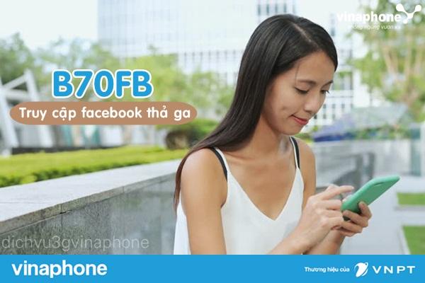 Nhận ưu đãi khủng từ gói B70FB Vinaphone như thế nào?
