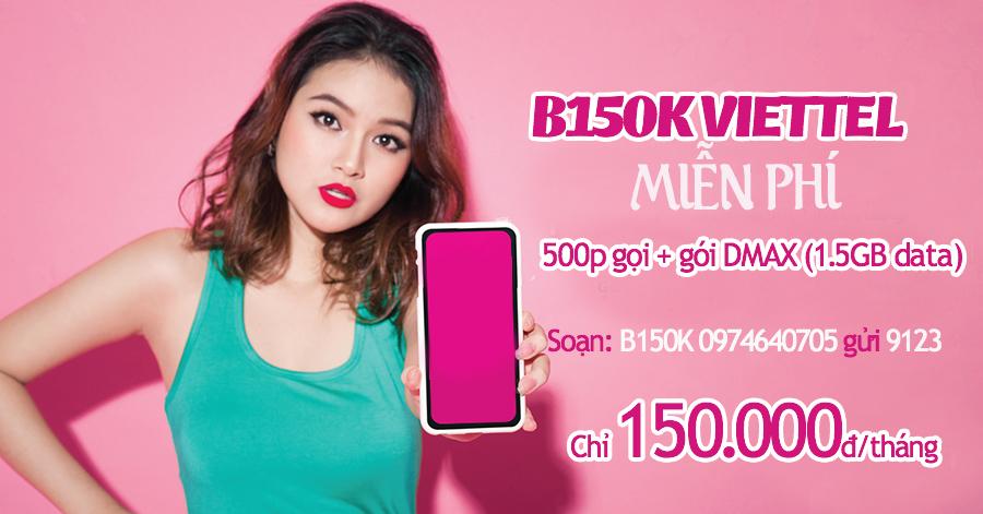 Bật mí cách tham gia đăng ký gói B150K Viettel
