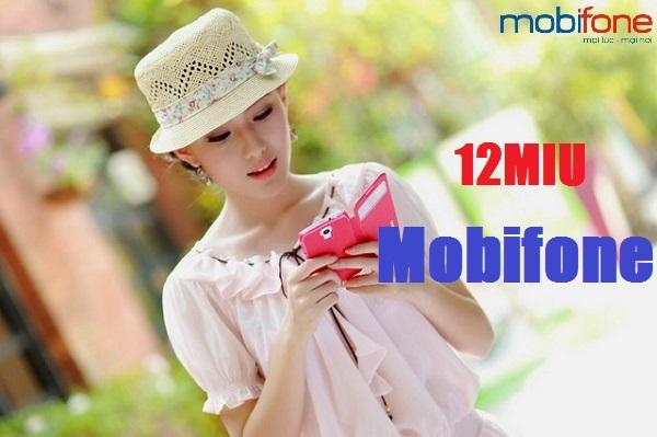 Chi tiết cách nhận ưu đãi từ gói cước 12MIU của Mobifone