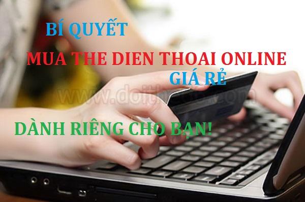 Bí quyết mua the dien thoai online giá rẻ dành riêng cho bạn!