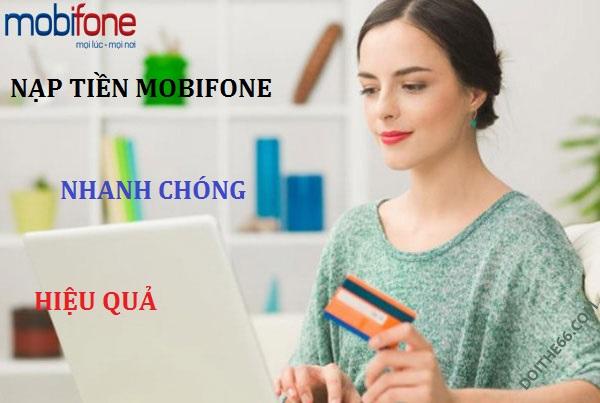 Nạp tiền Mobifone cực kỳ nhanh chóng và hiệu quả bạn nên biết!