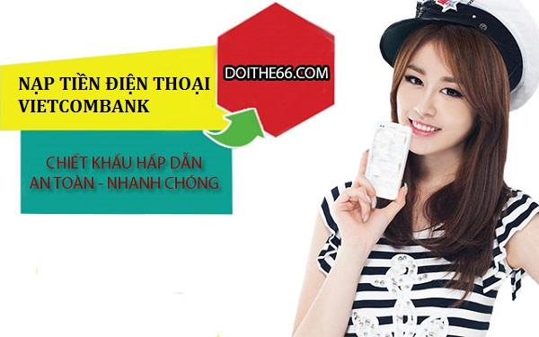 Thông tin chi tiết cách nạp tiền điện thoại Vietcombank nhanh mà bạn nên biết!