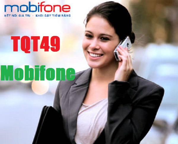 Gói cước TQT49 Mobifone có ưu đãi gì hấp dẫn?