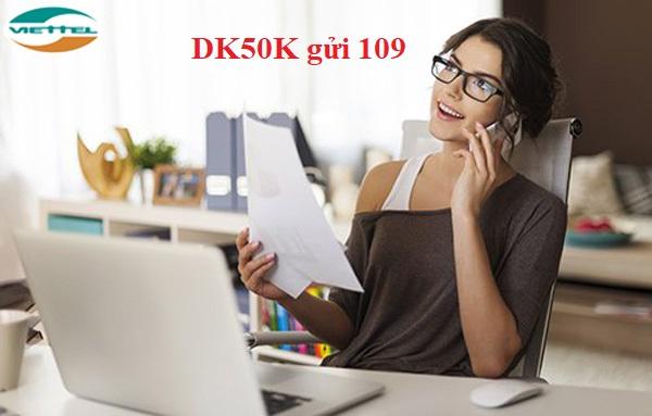 Đăng kí nhanh chóng gói DK50K Viettel nhận ngay ưu đãi lớn nhất