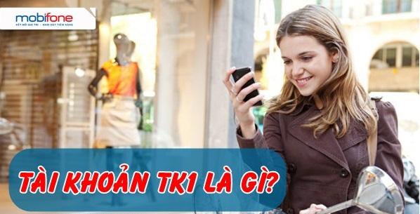 Tất tần tật thông tin tài khoản TK1 Mobifone