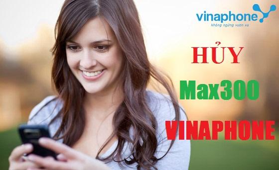 Chi tiết cú pháp hủy gói cước Max300 Vinaphone siêu nhanh