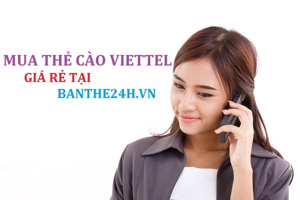 Thông tin mua thẻ cào Viettel – nạp thẻ chiết khấu lên đến 13%!
