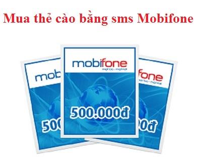 Mua thẻ cào bằng sms Mobifone với 1 tin nhắn đơn giản