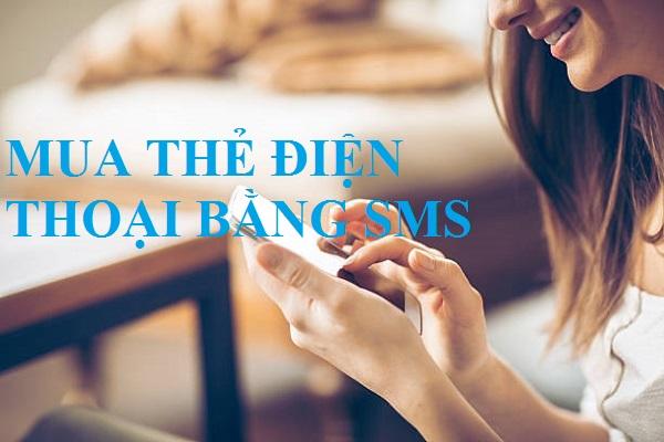 Cách mua thẻ điện thoại bằng sms nhanh, chính xác và dễ thực hiện
