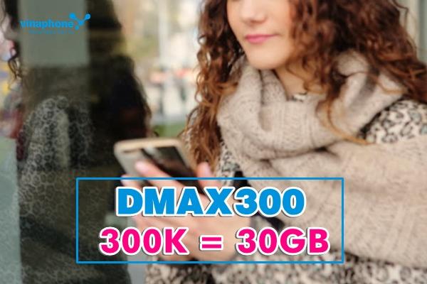 Học nhanh cách đăng kí gói Dmax300 Vinaphone nhận ngay ưu đãi lớn nhất