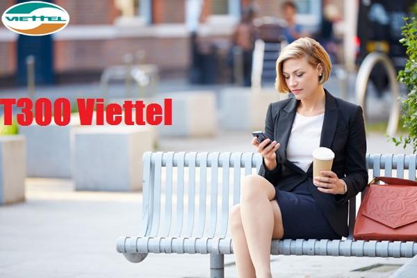 Học nhanh cách đăng kí gói cước T300 Viettel nhận ưu đãi lớn nhất