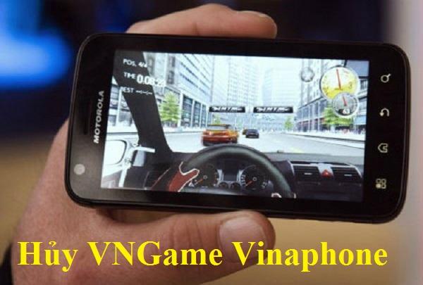 Chi tiết cách hủy gói cước của dịch vụ VNGame Vinaphone