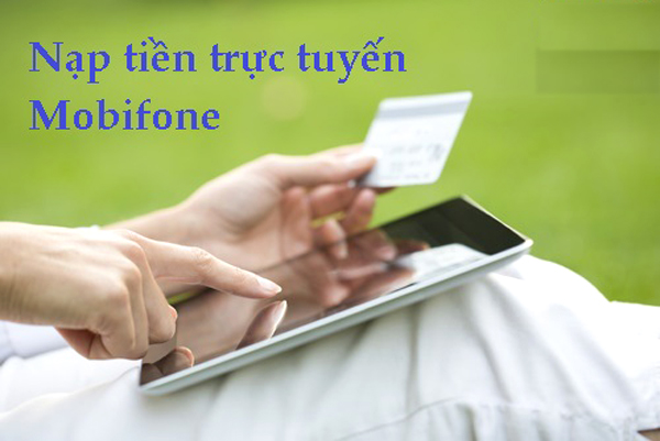 Hướng dẫn cách nạp tiền điện thoại Mobifone nhanh nhất