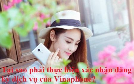 Tại sao phải thực hiện xác nhận đăng ký dịch vụ của Vinaphone?