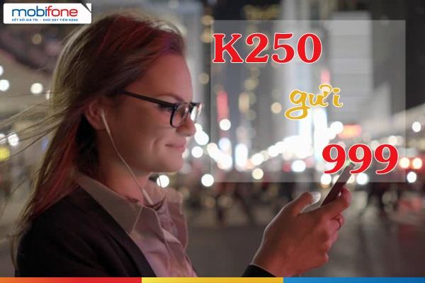 Đăng ký nhanh gói K250 Mobifone nhận ngay ưu đãi khủng nhất